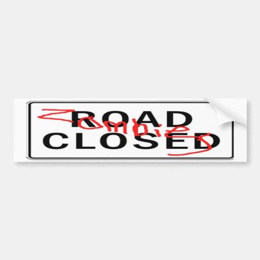 Zombies Road Closed Bumper Sticker