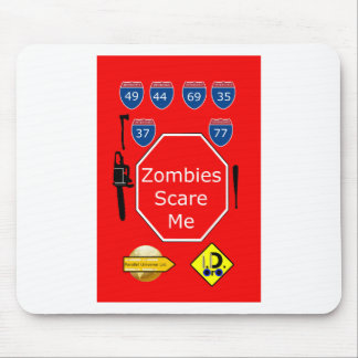 Zombies Scare Me Mouse Pad