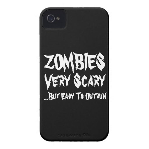 Zombies Very Scary But Easy To Outrun. Case-Mate iPhone 4 Cases