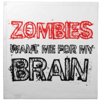 zombies want me for my brain napkin