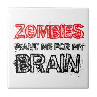 zombies want me for my brain tile