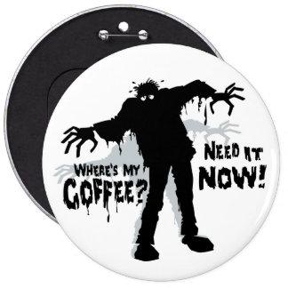Zombies Wants Coffee 6 Cm Round Badge