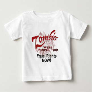 zombies were people too baby T-Shirt