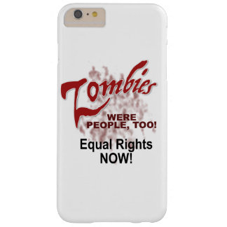 zombies were people too barely there iPhone 6 plus case