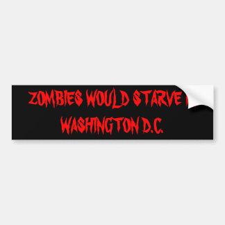 Zombies won't eat Politicians Bumper Sticker
