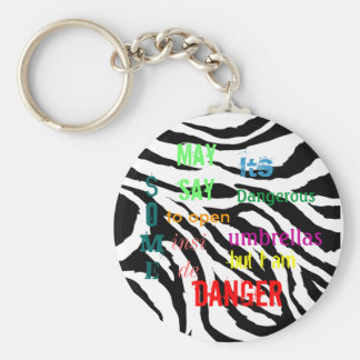 zoom_zebra_print, Some, May say, Its, Dangerous... Basic Round Button Key Ring