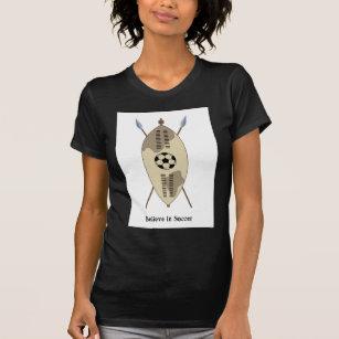Zulu Shield,believe in soccer  T-Shirt